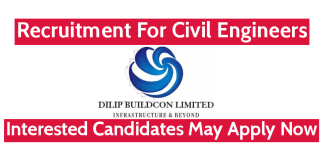 Dilip Buildcon Ltd Recruitment For Civil Engineers Interested Candidates May Apply Now