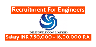 Dilip Buildcon Ltd Recruitment For Engineers Salary INR 7,50,000 - 16,00,000 P.A.