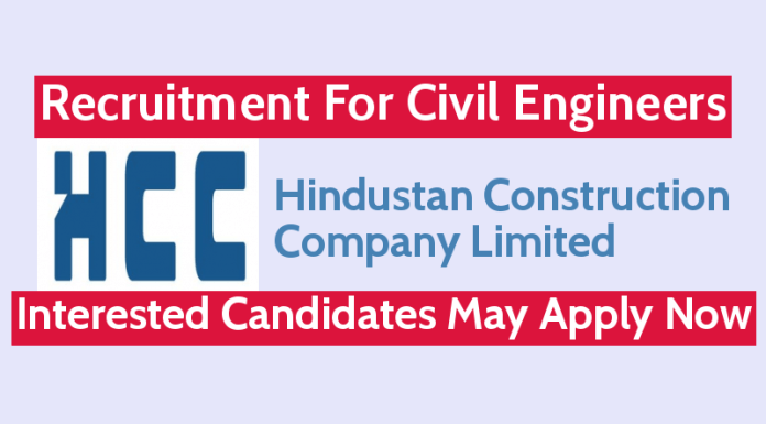 Hindustan Construction Recruitment For Civil Engineers Interested Candidates Must Apply