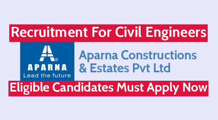 Aparna Constructions Recruitment For Civil Engineers Eligible Candidates must Apply Now