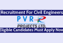 PVR Projects Ltd Recruitment For Civil Engineers Eligible Candidates Must Apply Now