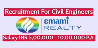 Emami Realty Ltd Recruitment For Civil Engineers Salary INR 5,00,000 - 10,00,000 P.A.