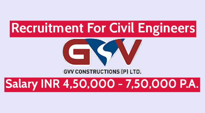 GVV Constructions Pvt Ltd Recruitment For Civil Engineers Salary INR 4,50,000 - 7,50,000 P.A.
