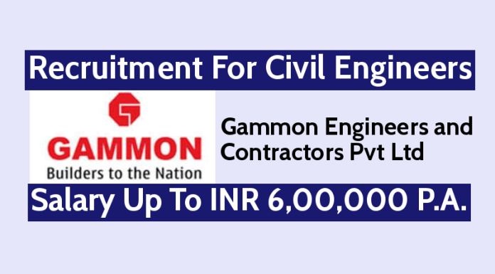 Gammon Engineers and Contractors Pvt Ltd Recruitment For Civil Engineers Salary Up To INR 6,00,000 P.A.