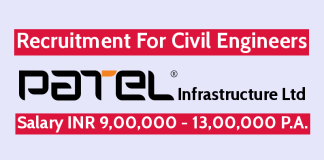 Patel Infrastructure Ltd Recruitment For Civil Engineers Salary INR 9,00,000 - 13,00,000 P.A.