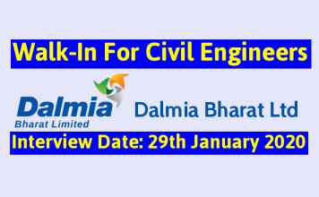 Dalmia Bharat Ltd Walk-In For Civil Engineers Interview Date 29th January 2020