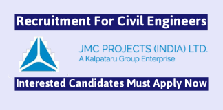 JMC Projects (India) Ltd Recruitment For Civil Engineers Interested Candidates Must Apply Now