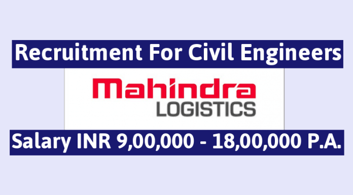 Mahindra Logistics Ltd Recruitment For Civil Engineers Salary INR 9,00,000 - 18,00,000 P.A.