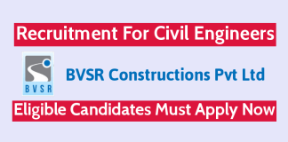 BVSR Constructions Pvt Ltd Recruitment For Civil Engineers Eligible Candidates Must Apply Now