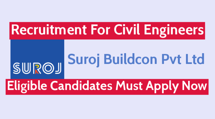 Suroj Buildcon Pvt Ltd Recruitment For Civil Engineers Eligible Candidates Must Apply Now