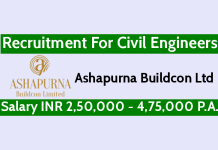 Ashapurna Buildcon Ltd Recruitment For Civil Engineers Salary INR 2,50,000 - 4,75,000 P.A.