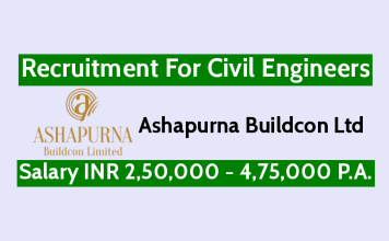 Ashapurna Buildcon Ltd Recruitment For Civil Engineers Salary INR 2,50,000 - 4,75,000 P.A.