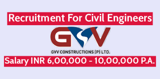 GVV Constructions Pvt Ltd Recruitment For Civil Engineers Salary INR 6,00,000 - 10,00,000 P.A.