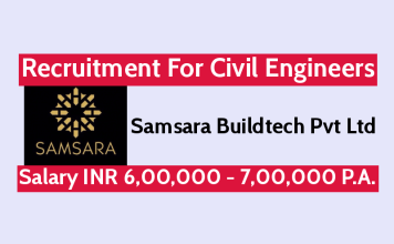 Samsara Buildtech Pvt Ltd Recruitment For Civil Engineers Salary INR 6,00,000 - 7,00,000 P.A.