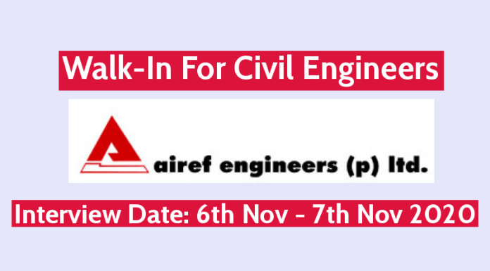 Airef Engineers (P) Ltd Walk-In For Civil Engineers Interview Date 6th Nov - 7th Nov 2020