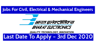 BEL Recruitment For Civil, Electrical & Mechanical Engineers Last Date To Apply – 3rd Dec 2020