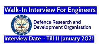 DRDO Walk-In Interview For Engineers Interview Date – Till 11 January 2021