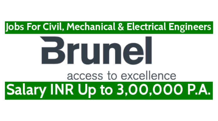 Brunel India Pvt Ltd Recruitment For Civil, Mechanical & Electrical Engineers Salary INR Up to 3,00,000 P.A.