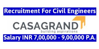 Casa Grand Builder Pvt Ltd Recruitment For Civil Engineers Salary INR 7,00,000 - 9,00,000 P.A.