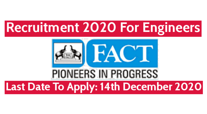 FACT Recruitment 2020 For Engineers Last Date To Apply 14th December 2020