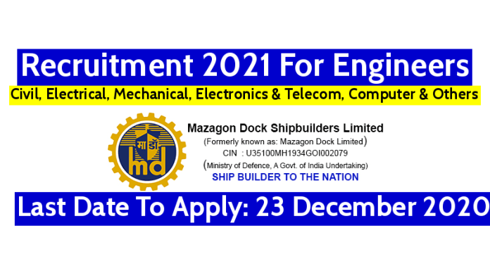 Mazagon Dock Recruitment 2021 For Engineers Last Date To Apply 23 December 2020