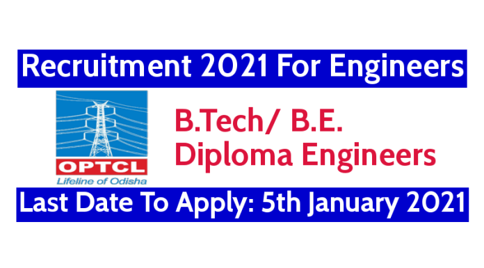 OPTCL Recruitment 2021 For Engineers | Last Date To Apply: 5th January 2021