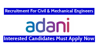 Adani Enterprises Ltd Recruitment For Civil & Mechanical Engineers Interested Candidates Must Apply Now