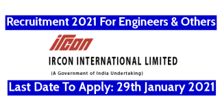 IRCON Recruitment 2021 For Engineers & Others Last Date To Apply 29th January 2021