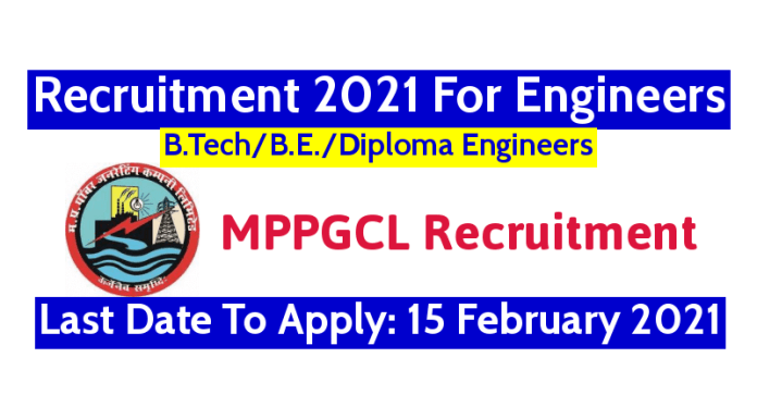 MPPGCL Recruitment 2021 For Engineers B.TechB.E.Diploma Last Date To Apply 15 February 2021