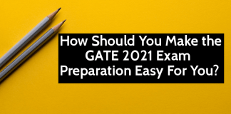 How Should You Make the GATE 2021 Exam Preparation Easy For You