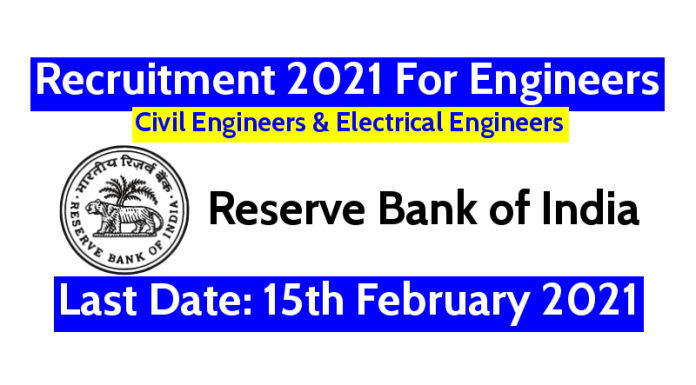 RBI Recruitment 2021 For Engineers Civil & Electrical Last Date 15th February 2021