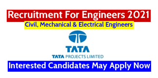 TATA Projects Ltd Recruitment For Civil, Mechanical & Electrical Engineers Interested Candidates May Apply Now