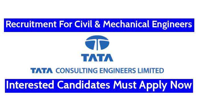 Tata Consulting Engineers Ltd Recruitment For Civil & Mechanical Engineers Interested Candidates Must Apply Now