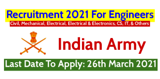 Indian Army Recruitment 2021 For Engineers Last Date To Apply 26th March 2021