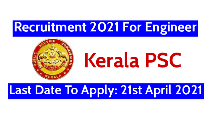 Kerala PSC Recruitment 2021 For Engineer Last Date To Apply 21st April 2021