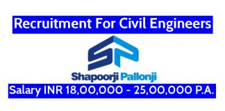 Shapoorji Pallonji Recruitment For Civil Engineers Salary INR 18,00,000 - 25,00,000 P.A.
