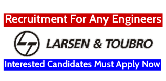 Larsen & Toubro Recruitment For Any Engineers Interested Candidates Must Apply Now