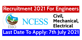 NCESS Recruitment 2021 For Engineers Last Date To Apply 7th July 2021
