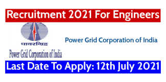 Power Grid Recruitment 2021 For Engineers Last Date To Apply 12th July 2021
