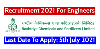 RCFL Recruitment 2021 For Engineers Last Date To Apply 5th July 2021