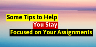 Some Tips to Help You Stay Focused on Your Assignments