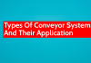 Different Types Of Conveyor Systems And Their Application