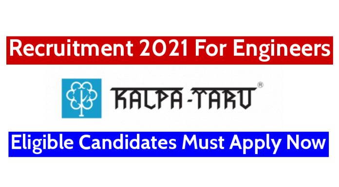 Kalpataru Limited Recruitment 2021 For Engineers Eligible Candidates Must Apply Now