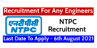NTPC Recruitment For Any Engineers Last Date To Apply - 6th August 2021