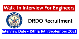 DRDO Walk-In Interview For Engineers Interview Date - 15th & 16th September 2021