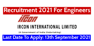 IRCON Recruitment 2021 For Engineers Last Date To Apply 13th September 2021