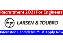 Larsen & Toubro Recruitment 2021 For Engineers Interested Candidates Must Apply Now