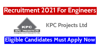 KPC Projects Ltd Recruitment 2021 For Engineers Eligible Candidates Must Apply Now