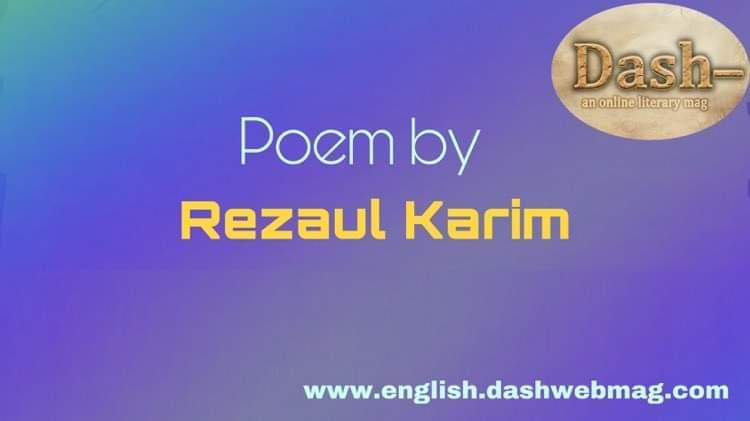 Poem by Rezaul Karim