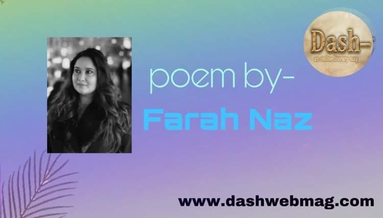poem by Farah Naz